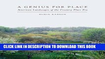 Best Seller A Genius for Place: American Landscapes of the Country Place Era Free Read