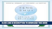 Ebook Feng Shui: Seeing Is Believing: Essential Geomancy for Beginners and Skeptics Free Read