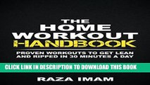 Read Now The Home Workout Handbook: Proven Workouts to Get Lean and Ripped in 30 Minutes a Day PDF