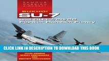 Best Seller Sukhoi Su-7 and Su17/20/22 Fighter Bomber Family: Famous Russian Aircraft Free Download