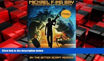 FREE DOWNLOAD  Michael F-ing Bay: The Unheralded Genius in Michael Bay s Films  FREE BOOOK ONLINE
