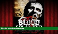 READ book  Blood Splatter: A Guide to Cinematic Zombie Violence, Gore and Special Effects  BOOK
