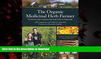 liberty books  The Organic Medicinal Herb Farmer: The Ultimate Guide to Producing High-Quality