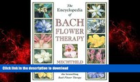 liberty books  The Encyclopedia of Bach Flower Therapy