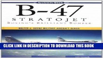 Best Seller B-47 Stratojet: Boeing s Brilliant Bomber Free Read