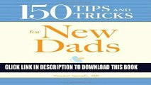 [PDF] 150 Tips and Tricks for New Dads: From the First Feeding to Diaper-Changing Disasters -