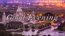 Good Evening Wishes Video | Very Good Evening Video Greetings, E Card | Good Evening SMS, Quotes