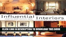 Ebook Influential Interiors : Shaping 20th-Century Style Through Key Interior Designers Free Read