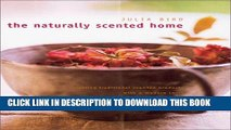Ebook The Naturally Scented Home: Creating Traditional Scented Products with a Modern Twist Free