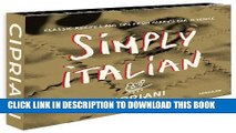 Best Seller Simply Italian by Cipriani, Classic Recipes from Harry s Bar in Venice Free Read