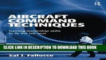 Best Seller Aircraft Command Techniques: Gaining Leadership Skills to Fly the Left Seat Free