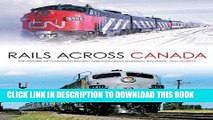 Best Seller Rails Across Canada: The History of Canadian Pacific and Canadian National Railways
