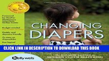 [PDF] Changing Diapers: The Hip Mom s Guide to Modern Cloth Diapering Full Colection