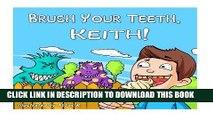 [PDF] Brush Your Teeth, Keith!: Brush Your Teeth, Keith!: Children Book - Brush Your Teeth, Keith!
