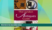 Big Sales  The London Antiques Guide: Street-by-street, Style-by-style  Premium Ebooks Online Ebooks