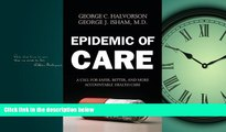 Read Epidemic of Care: A Call for Safer, Better, and More Accountable Health Care FullBest Ebook