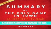 [PDF] FREE Summary of the Only Game in Town: By Mohamed A. El-Erian - Includes Analysis [Download]