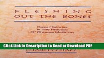 Download Fleshing Out the Bones: Case Histories in the Practice of Chinese Medicine Book Online