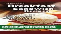 Best Seller Breakfast Sandwich Recipes: 51 Quick   Easy, Delicious Breakfast Sandwich Recipes for