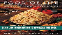 Ebook Food of Life: Ancient Persian and Modern Iranian Cooking and Ceremonies Free Read