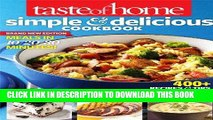 Ebook Taste of Home Simple   Delicious Cookbook All-New Edition!: 400+ Recipes   Tips from busy