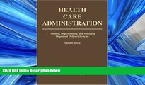 Read Health Care Administration: Planning, Implementing, and Managing Organized Delivery Systems,