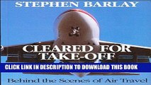 Best Seller Cleared for Take-off: Behind the Scenes of Air Travel Free Download