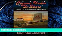 FREE PDF  Cinema Under the Stars: America s Love Affair with Drive-In Movie Theaters  BOOK ONLINE