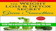 Read Now Green Smoothies: The Weight Loss   Detox Secret: 50 Recipes for a Healthy Diet (Special