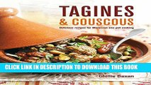 Best Seller Tagines and Couscous: Delicious recipes for Moroccan one-pot cooking Free Read