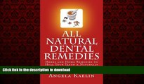 Buy book  All Natural Dental Remedies: Herbs and Home Remedies to Heal Your Teeth   Naturally