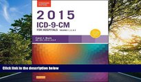 Read 2015 ICD-9-CM for Hospitals, Volumes 1, 2 and 3 Standard Edition, 1e (Buck, ICD-9-CM  Vols