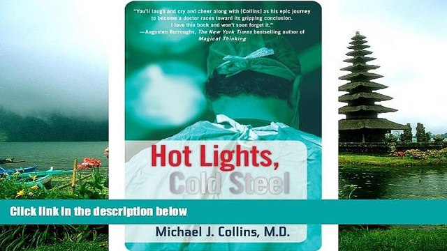 PDF Hot Lights, Cold Steel: Life, Death and Sleepless Nights in a Surgeon s First Years FullOnline