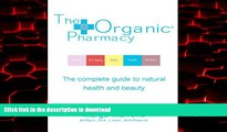 Buy books  The Organic Pharmacy: The Complete Guide to Natural Health and Beauty online to buy