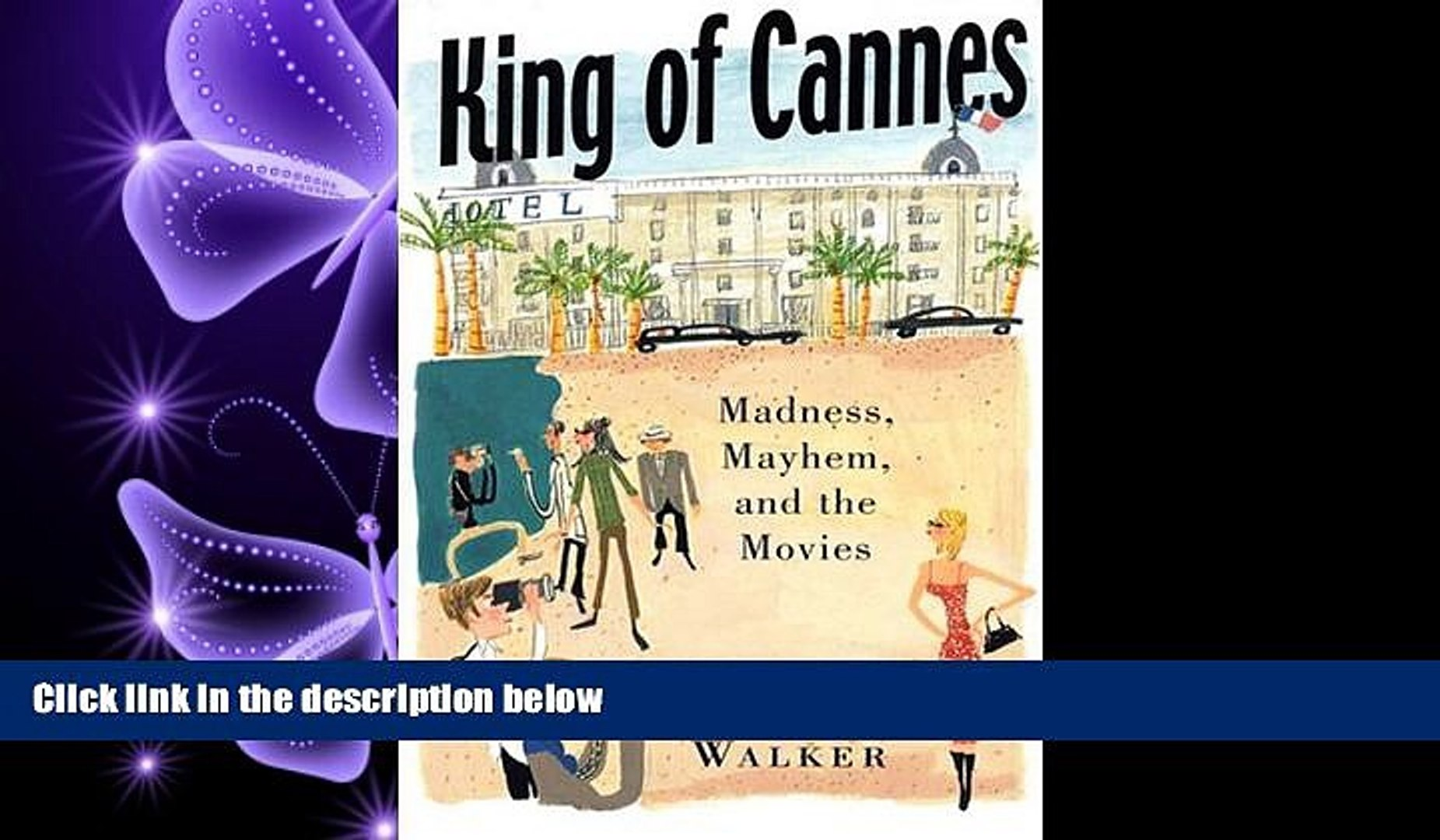 FREE DOWNLOAD  King of Cannes: Madness, Mayhem and the Movies  DOWNLOAD ONLINE