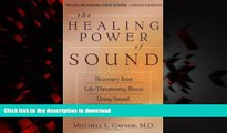 liberty books  The Healing Power of Sound: Recovery from Life-Threatening Illness Using Sound,