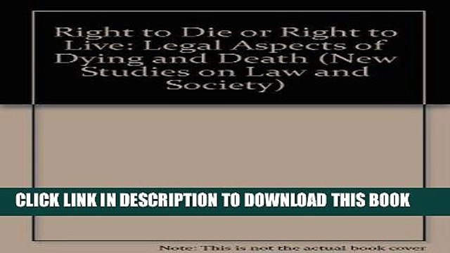 [PDF] FREE Right to Die or Right to Live: Legal Aspects of Dying and Death (New Studies on Law and