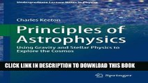 Read Now Principles of Astrophysics: Using Gravity and Stellar Physics to Explore the Cosmos