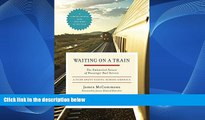 Deals in Books  Waiting on a Train: The Embattled Future of Passenger Rail Service  Premium Ebooks