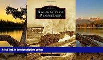 Deals in Books  Railroads of Rensselaer (Images of America) (Images of Rail)  Premium Ebooks