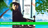 Buy NOW  Hobo: A Young Man s Thoughts on Trains and Tramping in America  Premium Ebooks Online