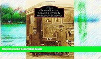 Buy NOW  Grand Rapids, Grand Haven, and Muskegon Railway (Images of Rail)  Premium Ebooks Best