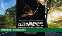 PDF Your Secret Weapon - The New Ultimate Marketing Plan For Cosmetic Plastic Surgeons FreeBest