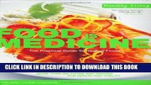 [PDF] FREE Food Is Medicine: The Practical Guide to Healing Foods (Healthy Living) [Read] Online