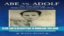 [PDF] Epub Abe-vs-Adolf: The True Story of Holocaust Survivor Abe Peck Full Online