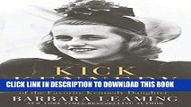[PDF] Mobi Kick Kennedy: The Charmed Life and Tragic Death of the Favorite Kennedy Daughter Full