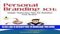 [PDF] Personal Branding 101: Simple Marketing Tips for Building Your Brand (Personal Branding,