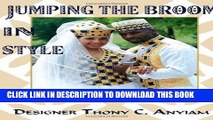 [PDF] FREE Jumping The Broom In Style: A Collection of Styles and Information for the entire