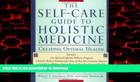 Read book  The Self-care Guide to Holistic Medicine: Creating Optimal Health online for ipad