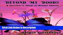 [Download] Beyond My Boobs: A Survivor s Story of Breast Cancer by Angie Christine (2013-12-25)